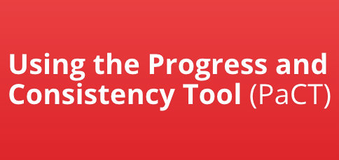 Using the Progress and Consistency Tool (PaCT)