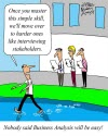 Humor: Mastering Business Analysis is Not That Easy