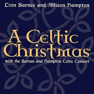 A Celtic Christmas (CD) ~ Linn Barnes and Allison Hampto... Cover Art