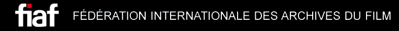 Fédération Internationale des Archives du Film (FIAF)