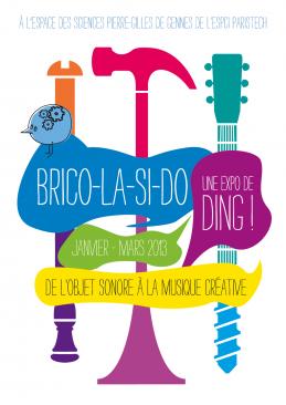Brico-la-si-do : une expo de DING ! De l'objet sonore à la musique créative
