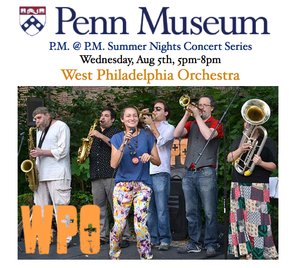 West Philadelphia Orchestra at The Penn Museum Wednesday, August 5th, 5pm-8pm as part of the Summer Nights Concert Series