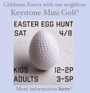 Saturday, April 8th, Easter Egg hunt at our neighbor's Keystone Mini Golf! Kids 12-2pm, Adults 3-5pm