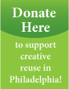 Donate here to support creative reuse in Philadelphia!