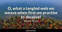 What a langled we weave when first we practise to decive - Walter Scott - Quore