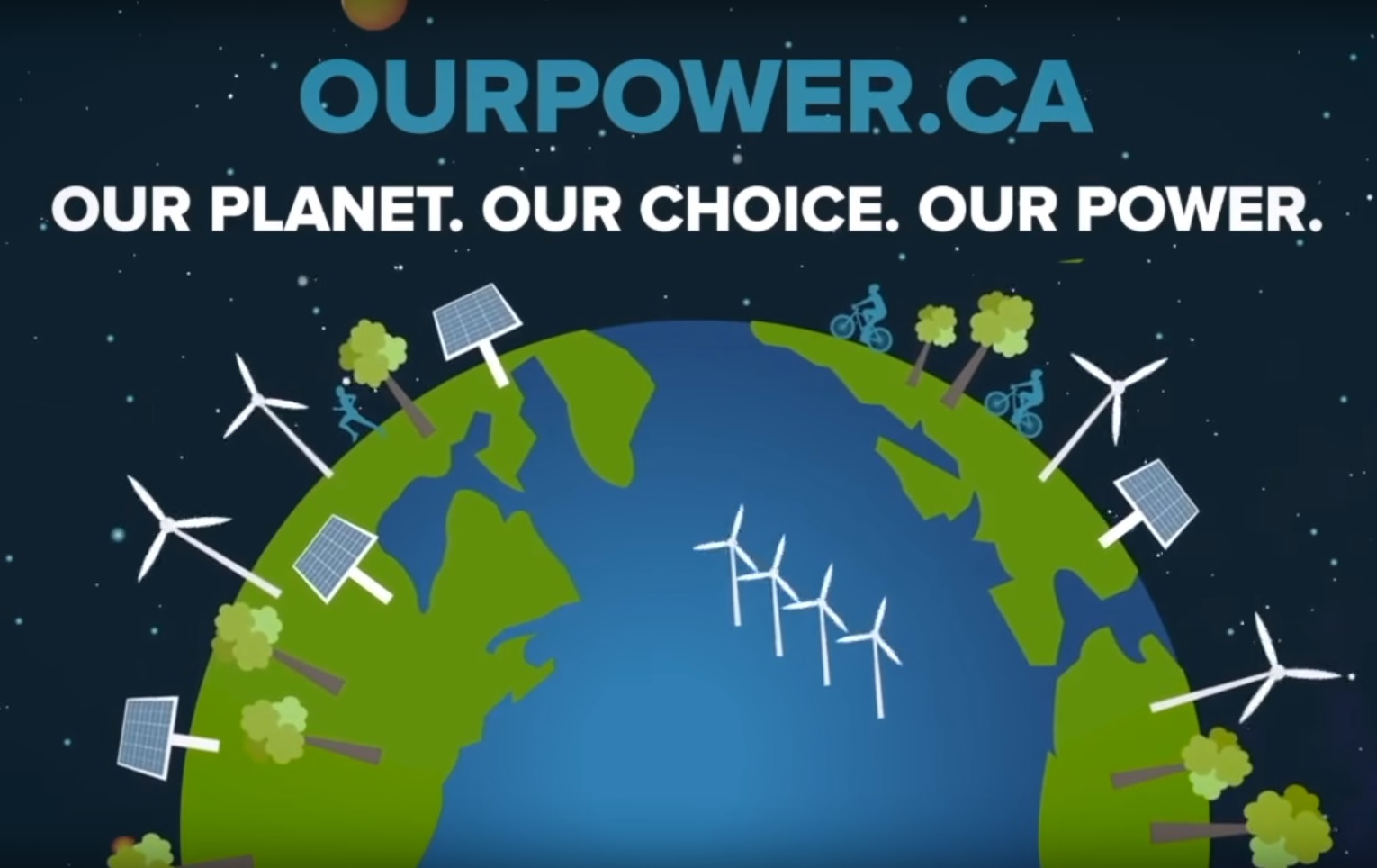 OUPOWER.CA OUR PLANET. OUR CHOICE. OUR POWER