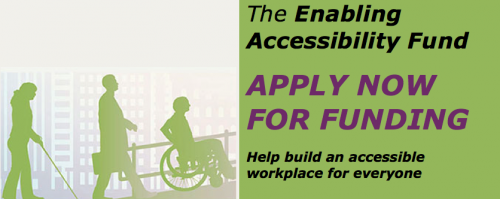 The Enabling Accessibility Fund: Apply now for funding. Help build an accessible workplace for everyone.