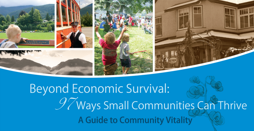 Beyond Economic Survival: 97 Ways Small Communities Can Thrive