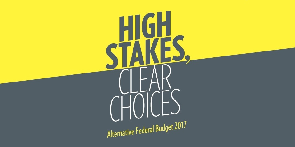 High Stakes, Clear Choices: Alternative Federal Budget 2017