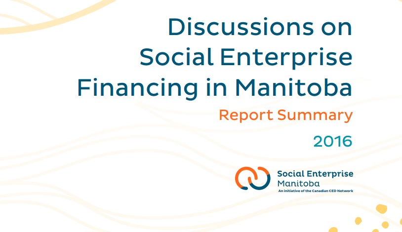 Discussions on Social Enterprise Financing in Manitoba