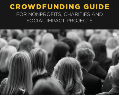 Crowdfunding Guide: For Nonprofits, Charities and Social Impact Projects