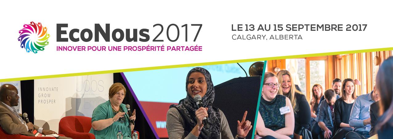 EcoNous2017 : Innover pour une prospérité partagée (le 13 au 15 septembre 2017, Calgary, Alberta)