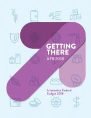 2018 Alternative Federal Budget: Getting There