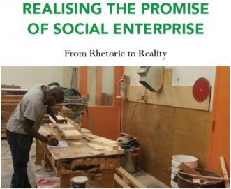 Realising the Promise of Social Enterprise: From Rhetoric to Reality