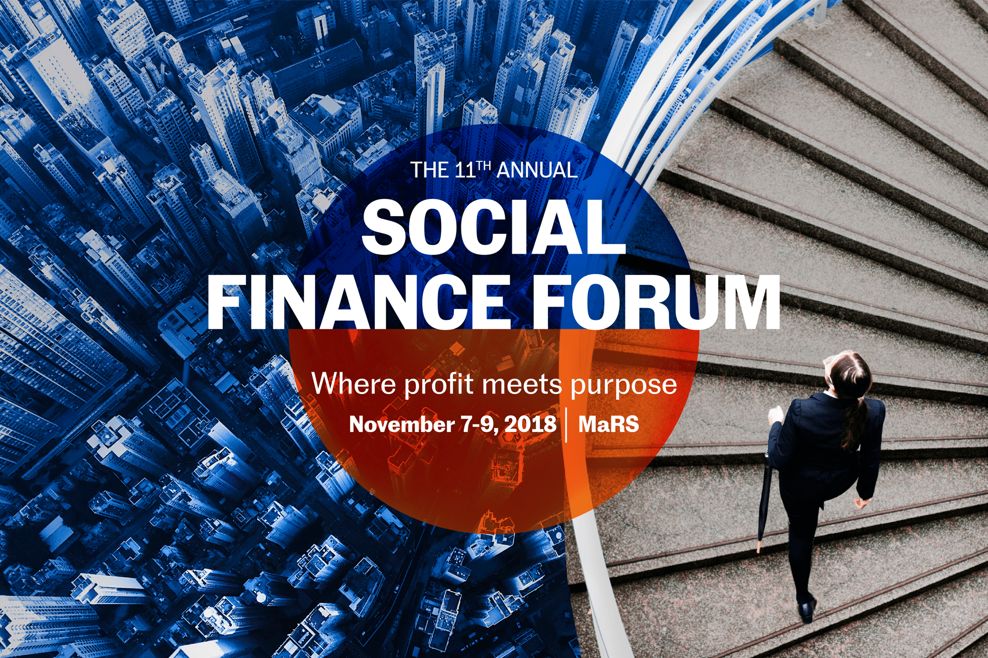 The 11th Annual Social Finance Forum: Where profit meets purpose (November 7-8, 2018)