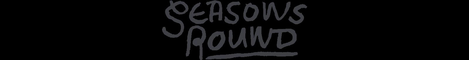 Seasons Round