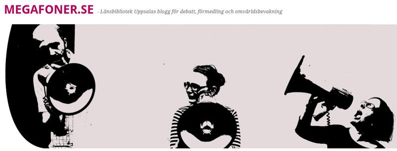 Besök länsbibliotekets blogg Megafoner.se
