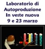 Laboratorio autoproduzione 9 e 23 marzo in veste nuova