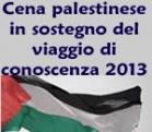 Cena palestinese in sostegno del viaggio di conoscenza 2013