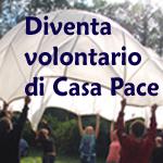 Diventa volontario di Casa Pace