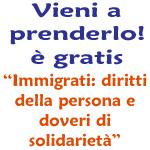 """Vieni a prenderlo! è gratis. """"Immigrati:diritti della persona e doveri di solidarietà"""