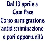 dal 13 aprile a Casa Pace Corso su migrazione, antidiscriminazione e pari opportunità
