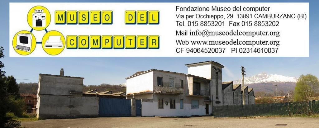 Museo del Computer - Via per Occhieppo 29 - 13891 Camburzano (BI) - www.museodelcomputer.org - info@museodelcomputer.org