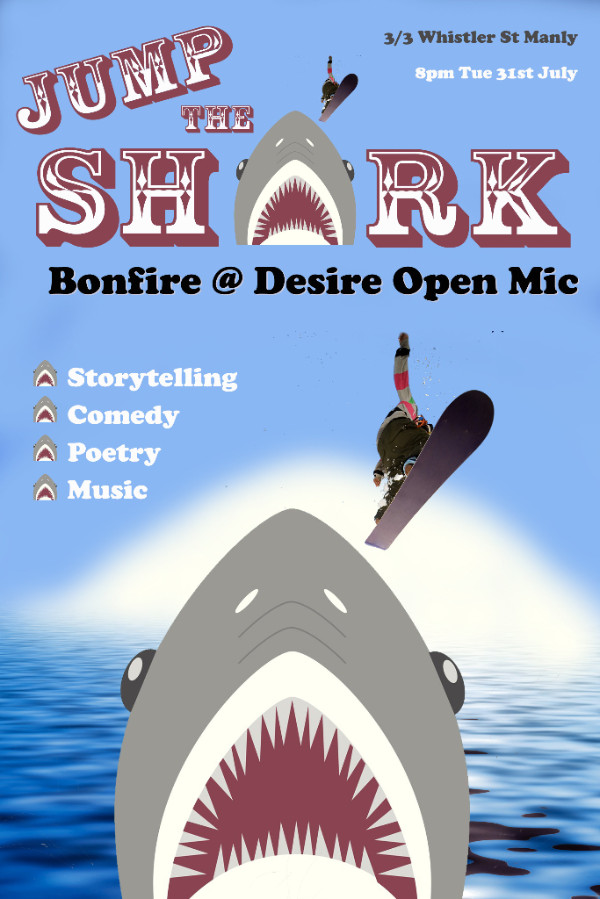 Bonfire at Desire - Open Mic Night July 31st Poster Jump the Shark
