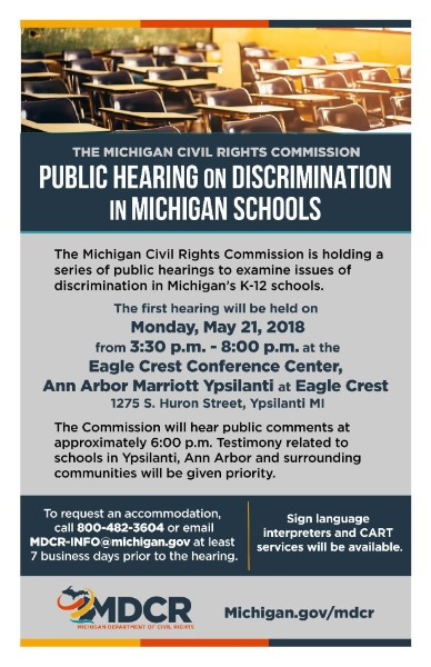 Monday, May 21, 2018. 1275 S. Huron St, Ypsilanti. 3:30-8pm. Public hearing on discrimination in Michigan schools.