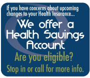 We offer a Health Savings Account