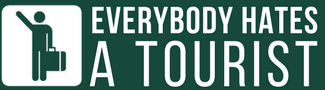 Everybody Hates A Tourist
