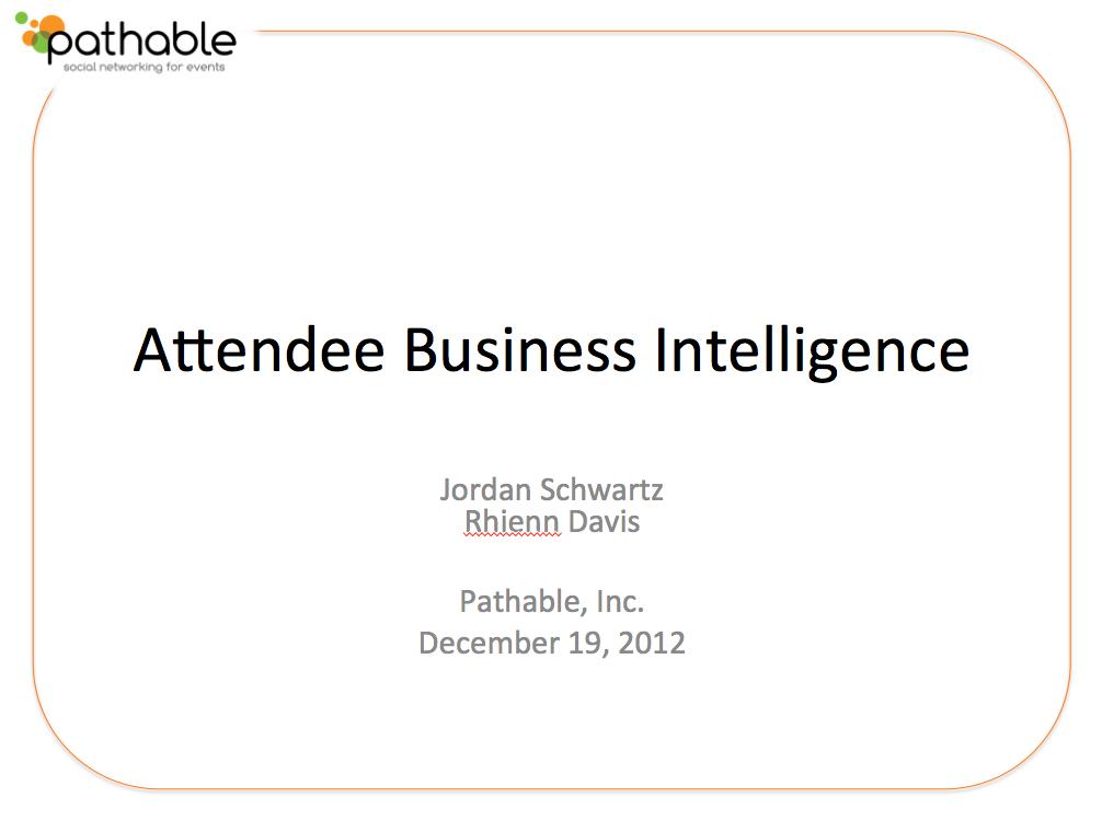 View the Attendee Business Intelligence Webinar