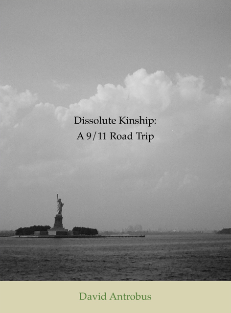 Cover of Dissolute Kinship: A 9/11 Road Trip