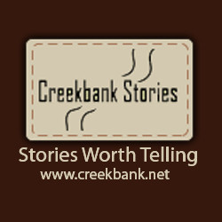Creekbank Stories: Stories Worth Telling