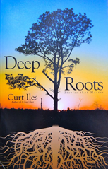'Deep Roots' by Curt Iles