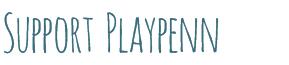[Image: Support PlayPenn]