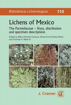 Lichens of Mexico: The Parmeliaceae - Keys, Distribution and Specimen Descriptions