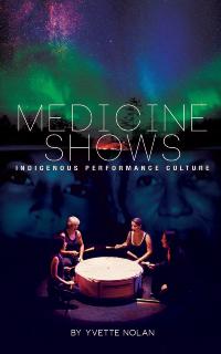 Yvette Nolan Medicine Shows