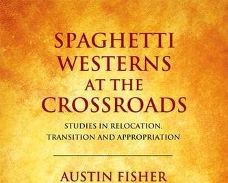 Spaghetti Westerns at the Crossroads