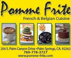 Pomme Frite - a true Belgian Bistro on Palm Canyon