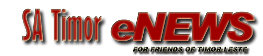 SA Timor eNEWS - for friends of Timor-Leste