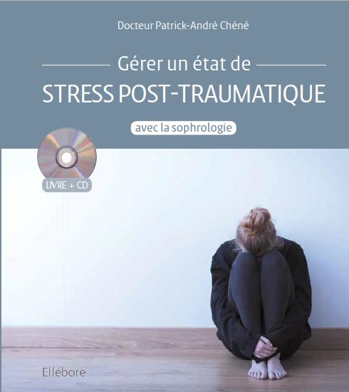 Description : HD PAC:Documens:SOPHROLOGIE:CD-DVD Ellébore:CD Gérer un état de stress post-traumatique avec la sophrologie :État de stress post traumatique 2015-12-28 à 21.31.34.png