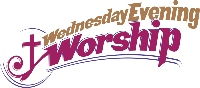 wednesday evening worship