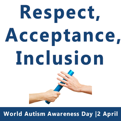 World Autism Awareness Day 2 April: respect, acceptance, inclusion