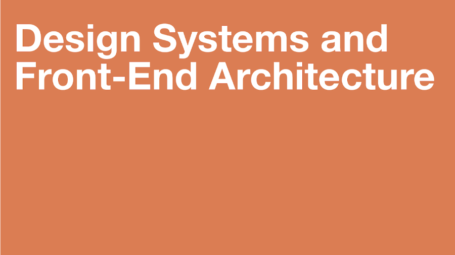 Design Systems and Front-End architecture