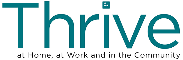 Thrive at Home, at Work, and in the Community