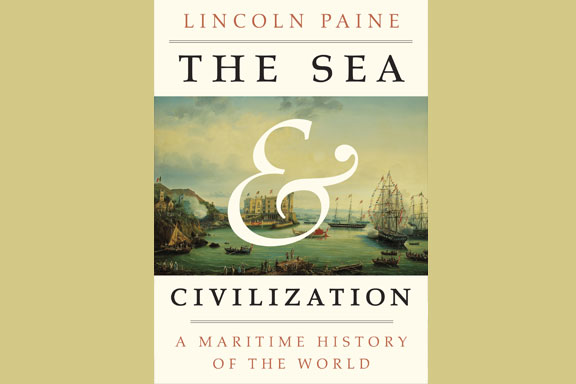 Sea & Civilization by Lincoln Paine | World Ocean Journal