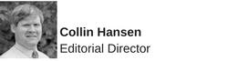 Collin Hansen, Editorial Director