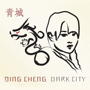 Qing Cheng/Dark City