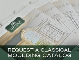 Request a Classical Moulding Catalog